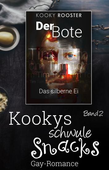 Kookys schwule Snacks – Band 2 - Der Bote – Das silberne Ei - cover