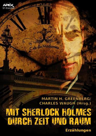 MIT SHERLOCK HOLMES DURCH ZEIT UND RAUM - Erzählungen Mit einem Vorwort von Isaac Asimov - cover