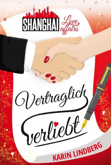 Vertraglich verliebt - Shanghai Love Affairs 1 Liebesroman - cover