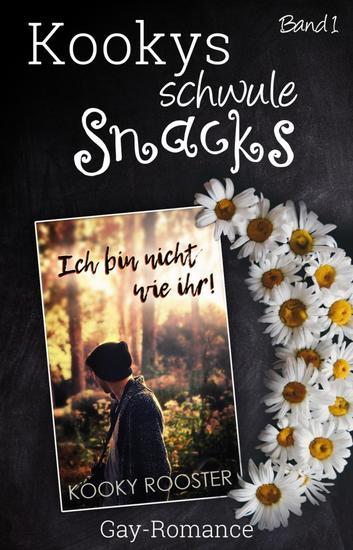 Kookys schwule Snacks – Band 1 - Ich bin nicht wie ihr! - cover