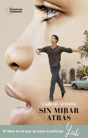 Sin mirar atrás - La historia de un bailarín cubano - cover