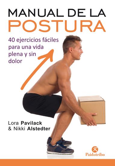 Manual de la postura - 40 ejercicios fáciles para una vida plena y sin dolor (Bicolor) - cover