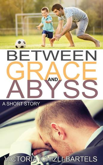 Between Grace and Abyss: A Short Story - cover
