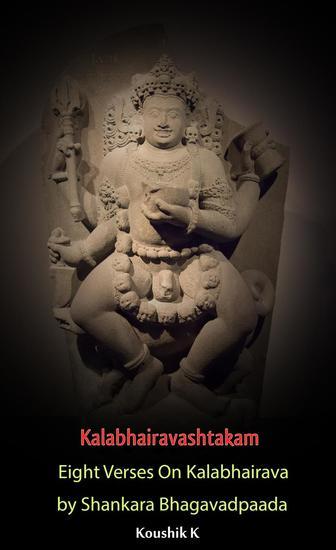 Kalabhairavashtakam : Eight Verses on Kalabhairava By Shankara Bhagavadpaada - cover