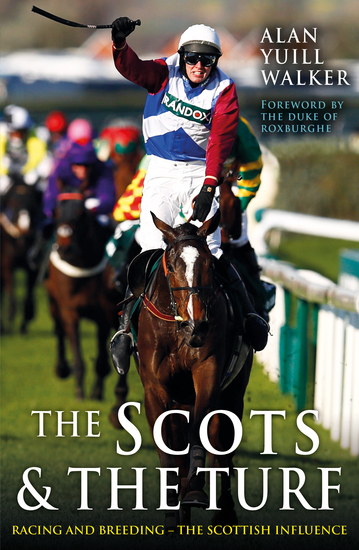 The Scots & The Turf - Racing and Breeding – The Scottish Influence - cover