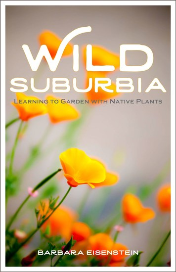 Wild Suburbia - Learning to Garden with Native Plants - cover