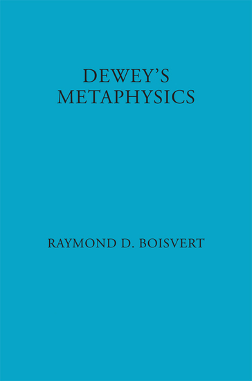 Dewey's Metaphysics - Form and Being in the Philosophy of John Dewey - cover