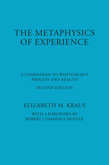 The Metaphysics of Experience - A Companion to Whitehead's Process and Reality - cover