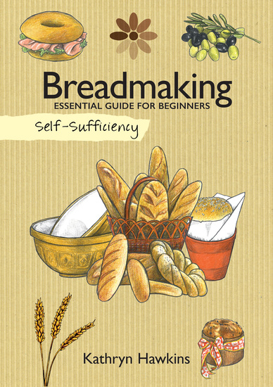 Self-Sufficiency: Breadmaking - Essential Guide for Beginners - cover