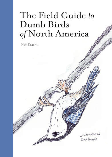 The Field Guide to Dumb Birds of North America - cover