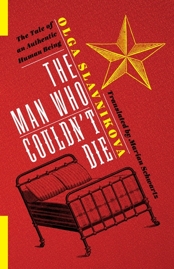 The Man Who Couldn't Die - The Tale of an Authentic Human Being - cover