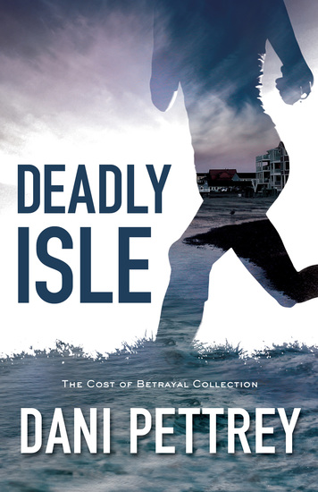 Deadly Isle (The Cost of Betrayal Collection) - cover