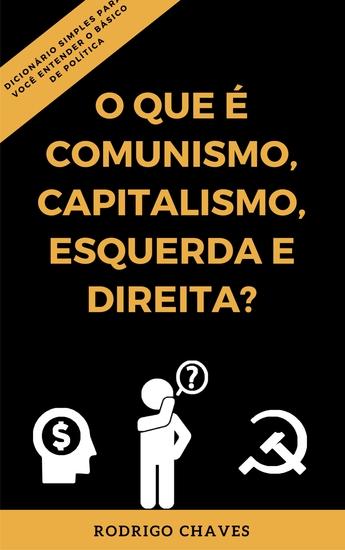 O que é comunismo capitalismo esquerda e direita? - cover