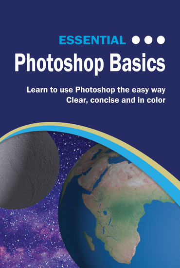 Essential Photoshop Basics - The Illustrated Guide to Learning Photoshop - cover