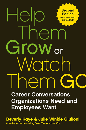 Help Them Grow or Watch Them Go - Career Conversations Organizations Need and Employees Want - cover