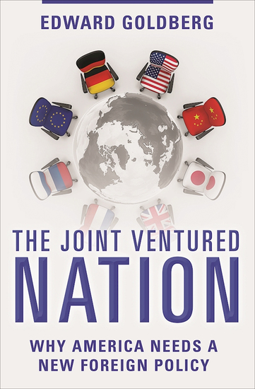 The Joint Ventured Nation - Why America Needs a New Foreign Policy - cover