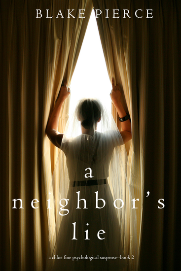 A Neighbor's Lie (A Chloe Fine Psychological Suspense Mystery—Book 2) - cover