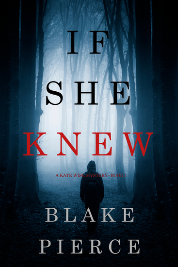 If She Knew (A Kate Wise Mystery—Book 1) - cover