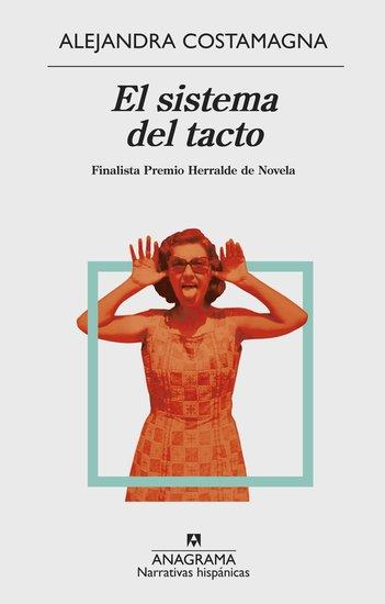 El sistema del tacto - Finalista Herralde de Novela - cover