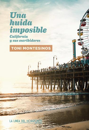Una huida imposible - California y sus escribidores - cover