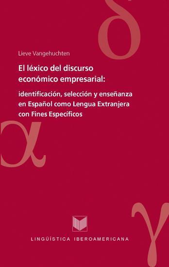 El léxico del discurso económico empresarial - Identificación selección y enseñanza en Español como Lengua Extranjera con Fines Específicos - cover