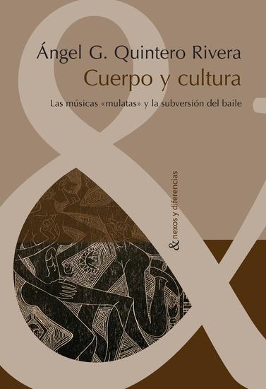 """Cuerpo y cultura - Las músicas """"mulatas"""" y la subversión del baile - cover"""