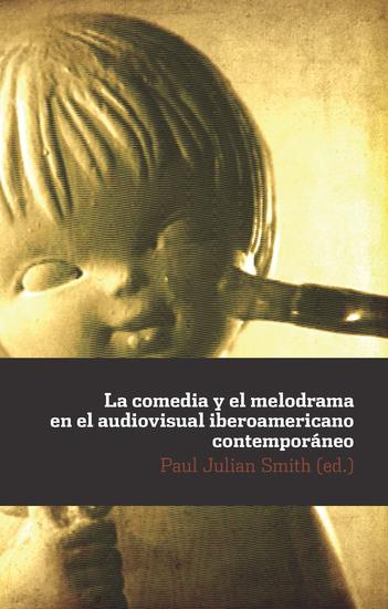 La comedia y el melodrama en el audiovisual iberoamericano contemporáneo - cover