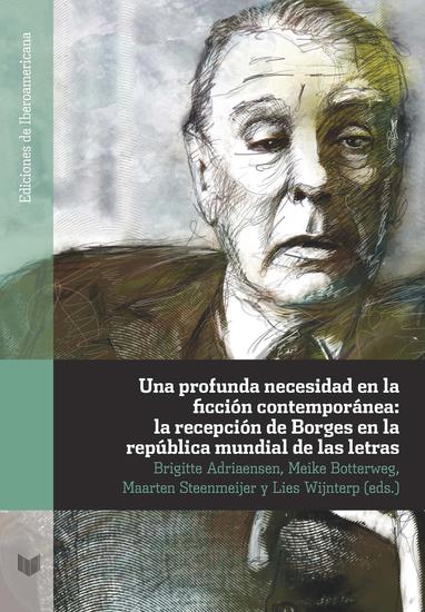 Una profunda necesidad en la ficción contemporánea: la recepción de Borges en la república mundial de las letras - cover
