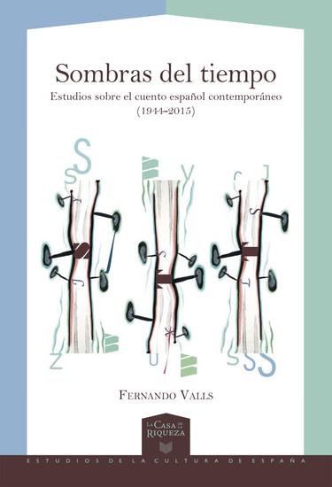 Sombras del tiempo - Estudios sobre el cuento español contemporáneo (1944-2015) - cover