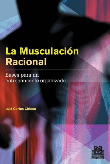 La musculación racional - Bases para un entrenamiento organizado - cover