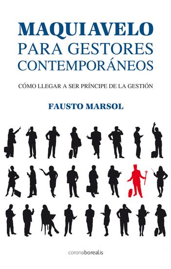 Maquiavelo para gestores contemporáneos - Cómo llegar a ser príncipe de la gestión - cover