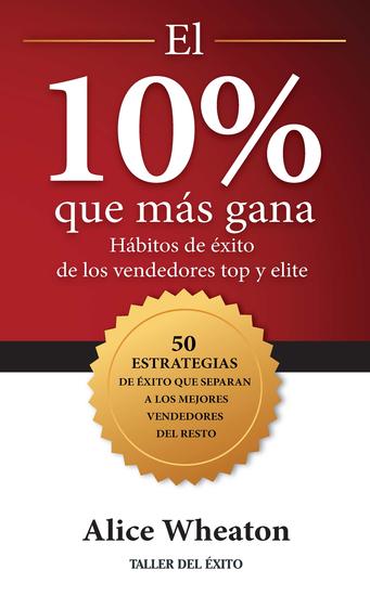 El 10% que más gana - Hábitos de éxito de los vendedores top y elite - cover