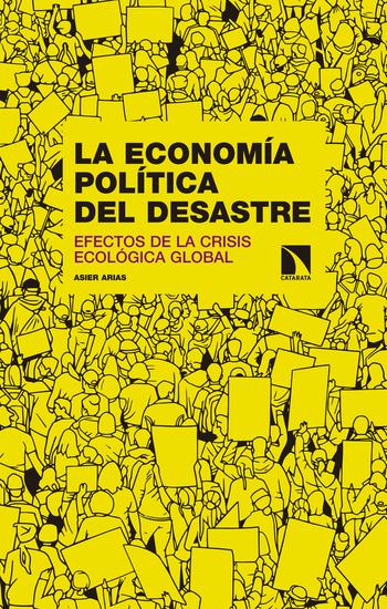 La economía política del desastre - Efectos de la crisis ecológica global - cover