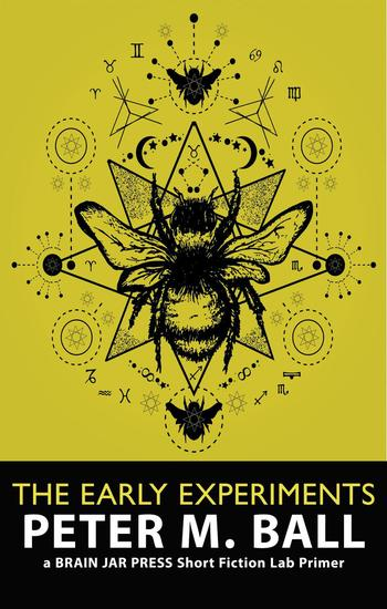 The Early Experiments - Brain Jar Press Short Fiction Lab #0 - cover