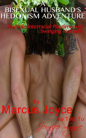 My Bisexual Husband's Hedonism Adventure: Multiple Interracial Playtime with Swinging Hot Wife - cover