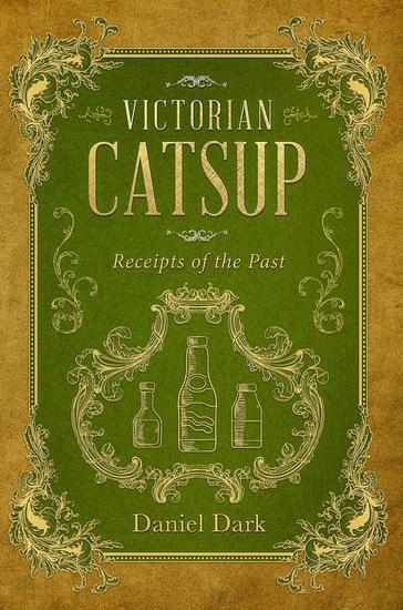 Victorian Catsup: Receipts of the Past - cover