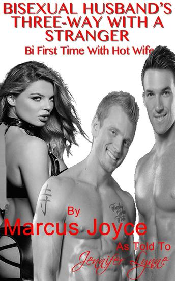Bisexual Husband's Three-Way With A Stranger: Bi First Time With Hot Wife - cover