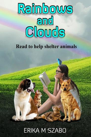 Rainbows and Clouds - Read to Help Shelter Animals #1 - cover