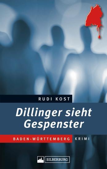 Dillinger sieht Gespenster - Hohenlohe-Krimi - cover