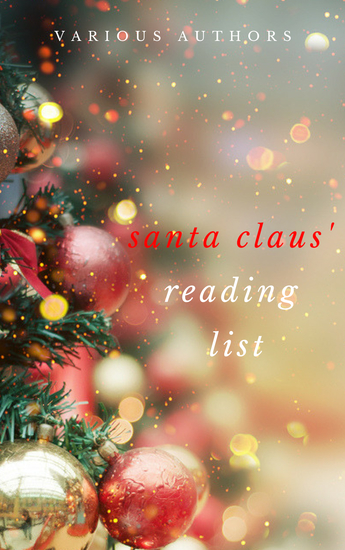 Ho! Ho! Ho! Santa Claus' Reading List: 250+ Vintage Christmas Stories Carols Novellas Poems by 120+ Authors - cover
