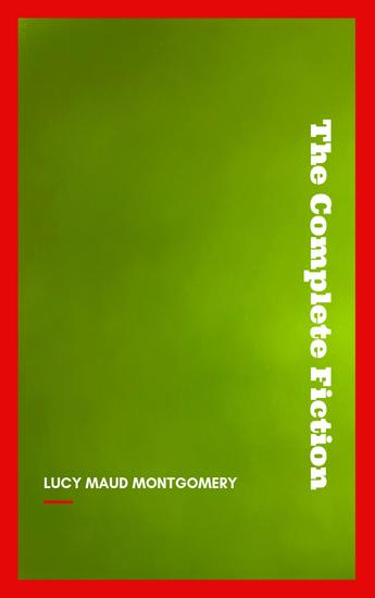 Complete Novels of Lucy Maud Montgomery - cover