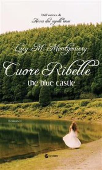 The Blue Castle - Cuore Ribelle - cover