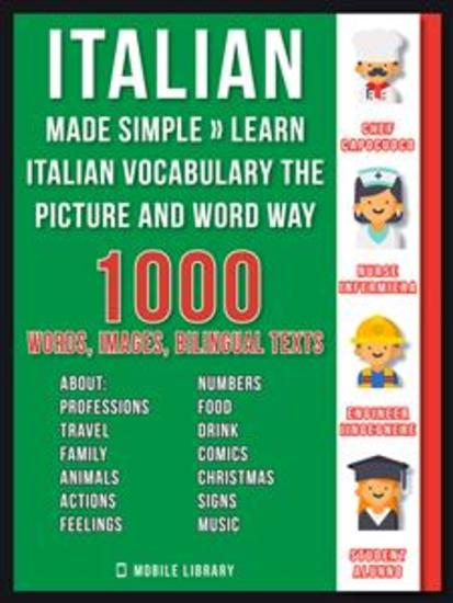 Italian Made Simple - Learn Italian Vocabulary the Picture and Word way - 1000 Words Imagens and Bilingual Texts to Learn Italian Fast - cover