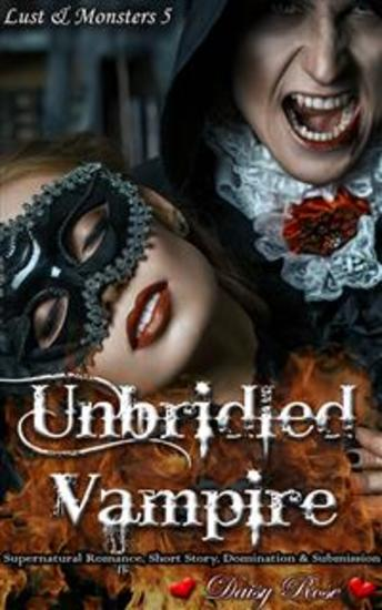 Unbridled Vampire - Book 5 of 'Lust & Monsters' - cover