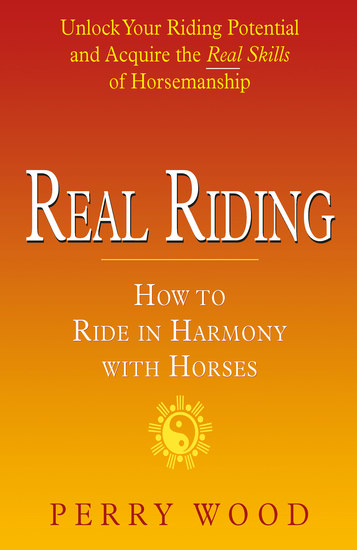 Real Riding - How to Ride in Harmony with Horses - cover