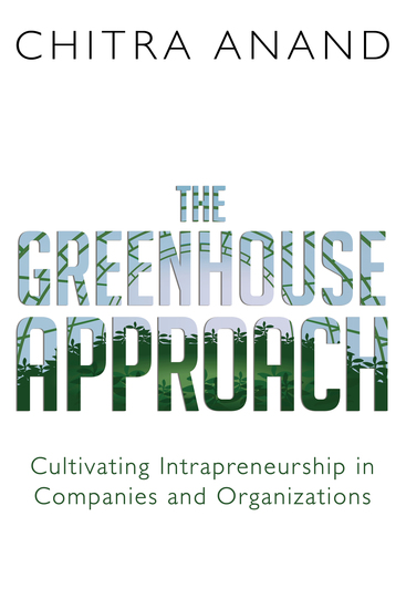 The Greenhouse Approach - Cultivating Intrapreneurship in Companies and Organizations - cover