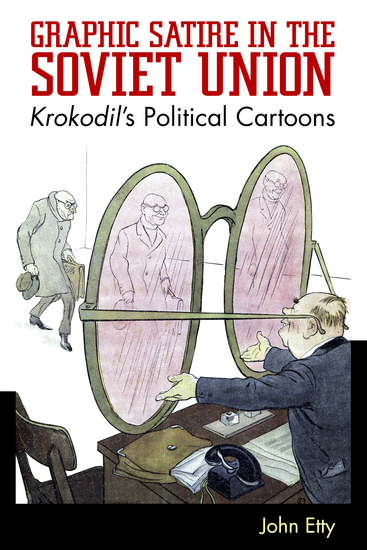 Graphic Satire in the Soviet Union - Krokodil's Political Cartoons - cover