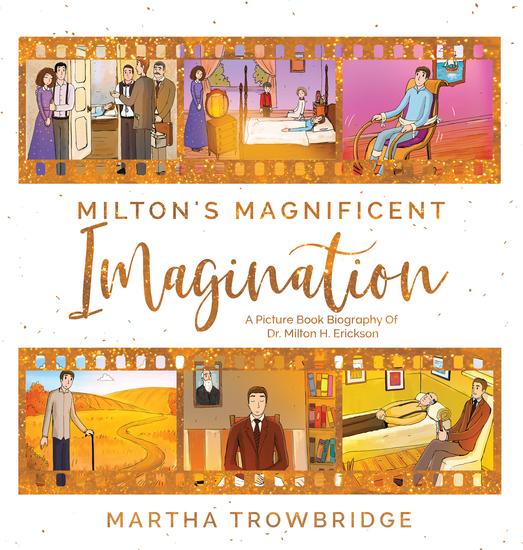 Milton's Magnificent Imagination - A Picture Book Biography Of Dr Milton H Erickson - cover