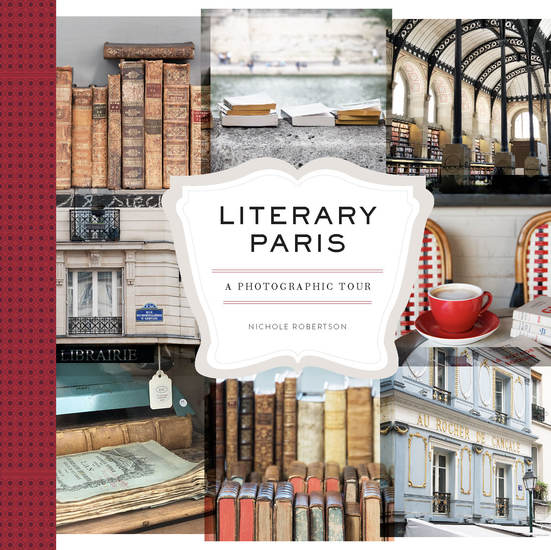 Literary Paris - A Photographic Tour - cover