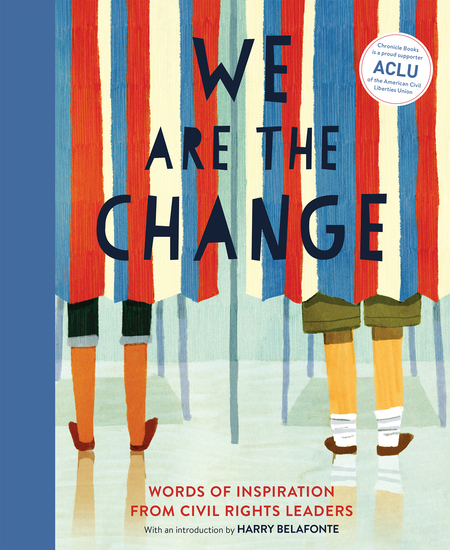 We Are the Change - Words of Inspiration from Civil Rights Leaders - cover